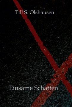 Einsame Schatten - Olshausen, Till S.