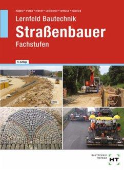 Lernfeld Bautechnik Straßenbauer - Hägele, Peter; Polzin, Daniel; Riener, Marion; Schliebner, Heinz; Wenzke, Rüdiger; Zwanzig, Joachim