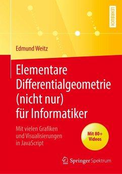 Elementare Differentialgeometrie (nicht nur) für Informatiker - Weitz, Edmund