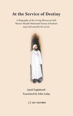 At the Service of Destiny - Zaghdoudi, Jamil