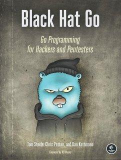 Black Hat Go (eBook, ePUB) - Steele, Tom; Patten, Chris; Kottmann, Dan