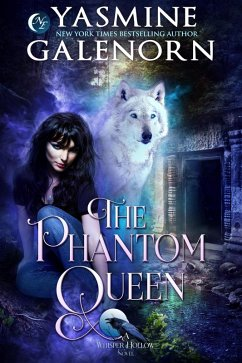 The Phantom Queen (Whisper Hollow, #3) (eBook, ePUB) - Galenorn, Yasmine