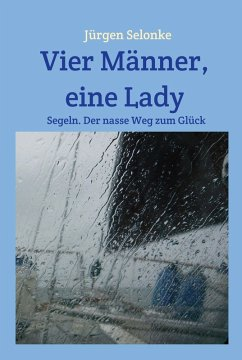 Vier Männer, eine Lady (eBook, ePUB) - Selonke, Jürgen
