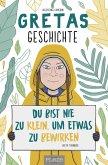 Gretas Geschichte: Du bist nie zu klein, um etwas zu bewirken (eBook, ePUB)