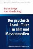 Der psychisch kranke Täter in Film und Massenmedien (eBook, PDF)