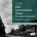 Das zerbrochene Haus. Eine Jugend in Deutschland (MP3-Download)