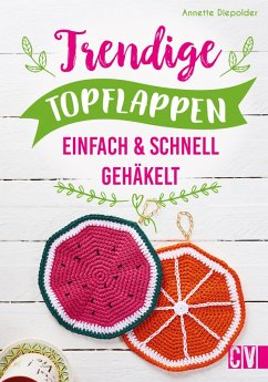 Trendige Topflappen (eBook, ePUB) - Diepolder, Annette