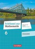 Schlüssel zur Mathematik 6. Schuljahr. Oberschule Sachsen - Arbeitsheft mit Lösungsbeileger