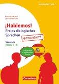 ¡Hablemos! - Freies dialogisches Sprechen - Klasse 6-8