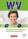 W plus V - Höhere Berufsfachschule Nordrhein-Westfalen Band 2: 12. Jahrgangsstufe - BWL mit Rechnungswesen