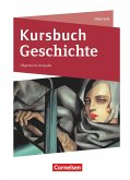 Kursbuch Geschichte. Von der Antike bis zur Gegenwart - Neue Allgemeine Ausgabe