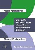 Ungerechte Verteilung - Eine alternativlose wirtschaftliche Ordnung?