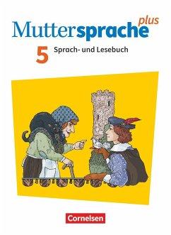 Muttersprache plus 5. Schuljahr. Schülerbuch - Grünes, Sven; Gutzmann, Marion; Oehme, Viola; Pietzsch, Gerda; Ploog, Gitta-Bianca; Rieger, Cordula; Thiele, Marianne