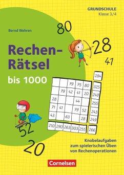 Klasse 3/4 - Rechen-Rätsel bis 1000 - Wehren, Bernd