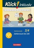 Klick! inklusiv 3./4. Schuljahr - Grundschule / Förderschule - Mathematik - Zahlenraum bis 100