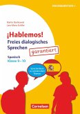 ¡Hablemos! - Freies dialogisches Sprechen - Klasse 9-10
