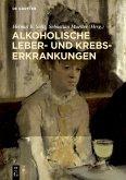 Alkoholische Leber- und Krebserkrankungen (eBook, ePUB)