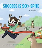 Success Is 90% Spite: (the Pigeon Gazette Webcomic Book, Funny Web Comic Gift by @thepigeongazette)