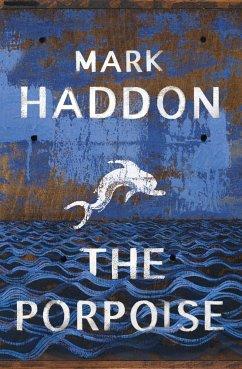 The Porpoise - Haddon, Mark