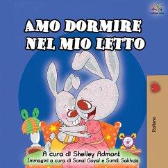 Amo dormire nel mio letto: I Love to Sleep in My Own Bed - Italian Edition