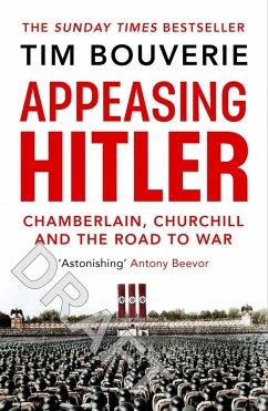 Appeasing Hitler - Bouverie, Tim