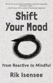 Shift Your Mood: from Reactive to Mindful