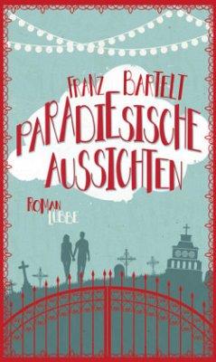 Paradiesische Aussichten (Mängelexemplar) - Bartelt, Franz