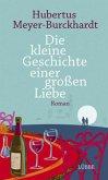 Die kleine Geschichte einer großen Liebe (Mängelexemplar)