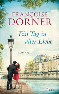 Ein Tag in aller Liebe (Mängelexemplar) - Dorner, Francoise