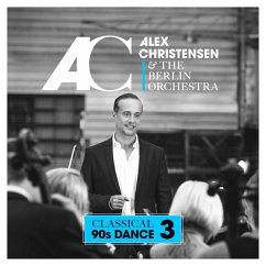 Classical 90s Dance 3 - Christensen,Alex & The Berlin Orchestra