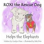 ROXI the Rescue Dog Helps the Elephants