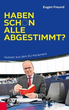 Haben schon alle abgestimmt? (eBook, ePUB) - Freund, Eugen