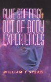 Glue Sniffing & out of Body Experiences