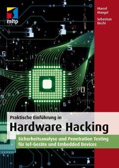 Praktische Einführung in Hardware Hacking - Mangel, Marcel;Bicchi, Sebastian