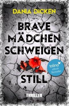 Brave Mädchen schweigen still (eBook, ePUB) - Dicken, Dania