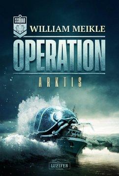 OPERATION ARKTIS (eBook, ePUB) - Meikle, William