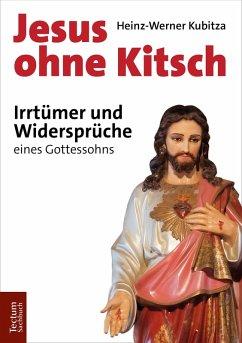 Jesus ohne Kitsch (eBook, ePUB) - Kubitza, Heinz-Werner