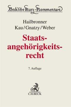 Staatsangehörigkeitsrecht - Hailbronner, Kay; Maaßen, Hans-Georg; Kau, Marcel; Gnatzy, Thomas