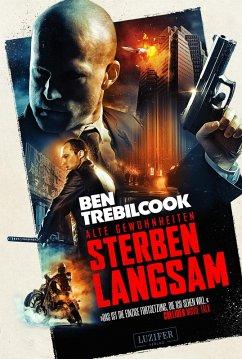 ALTE GEWOHNHEITEN STERBEN LANGSAM (eBook, ePUB) - Trebilcook, Ben