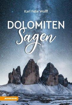 Dolomiten Sagen (eBook, ePUB) - Wolff, Karl Felix