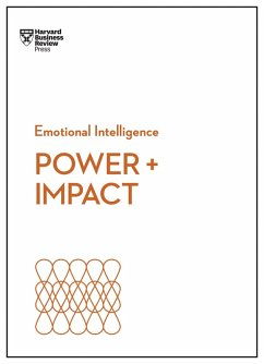 Power and Impact (HBR Emotional Intelligence Series) (eBook, ePUB) - Review, Harvard Business; Cable, Dan; Bregman, Peter; Monarth, Harrison; Keltner, Dacher