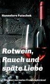 Rotwein, Rauch und späte Liebe