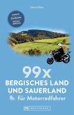 99 x Sauerland und Bergisches Land für Motorradfahrer (eBook, ePUB)