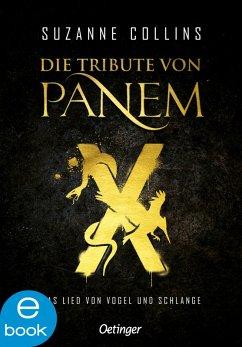 Die Tribute von Panem X: Das Lied von Vogel und Schlange / Die Tribute von Panem Bd.4 (eBook, ePUB) - Collins, Suzanne