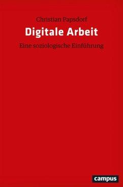 Digitale Arbeit (eBook, ePUB) - Papsdorf, Christian
