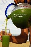 Die grüne Woche des Fastens (eBook, ePUB)