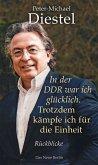 In der DDR war ich glücklich. Trotzdem kämpfe ich für die Einheit (eBook, ePUB)