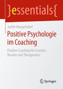 Positive Psychologie im Coaching (eBook, PDF) - Mangelsdorf, Judith