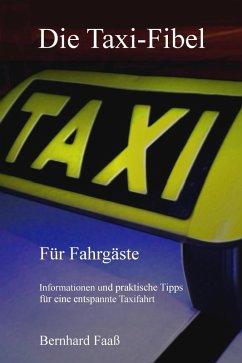 Die Taxi-Fibel (eBook, ePUB) - Faaß, Bernhard