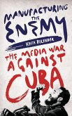 Manufacturing the Enemy (eBook, ePUB)